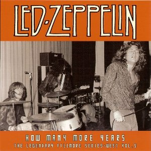 Led Zeppelin – How Many More Years: The Legendary Fillmore Series