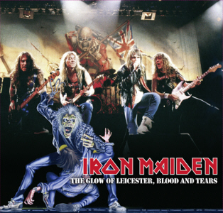 Iron Maiden - The Glow Of Leicester 19GrEF