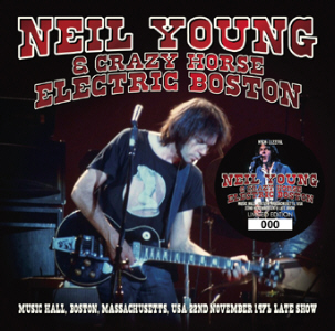 Neil Young & CH - Electric Boston