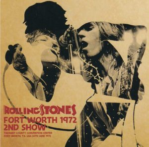 The Rolling Stones – Fort Worth 1972, 2nd Show (No Label